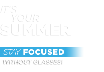 It's your summer. Stay Focused